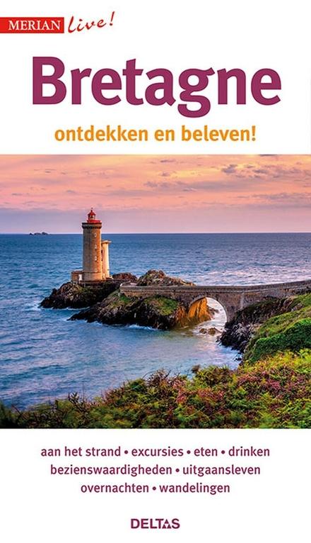 Bretagne : ontdekken en beleven!