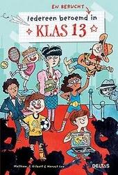 Iedereen beroemd en berucht in klas 13