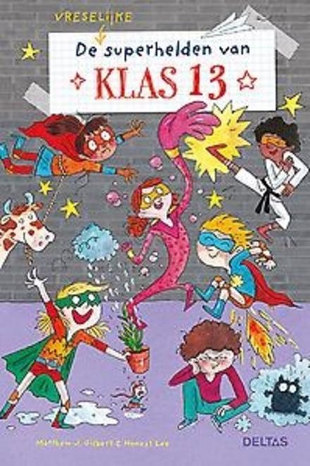 De vreselijke superhelden van klas 13