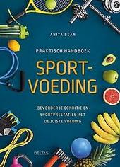 Praktisch handboek sportvoeding : bevorder je conditie en sportprestaties met de juiste voeding