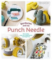 Borduren met de punch needle : eenvoudige stap-voor-stapprojecten voor beginners