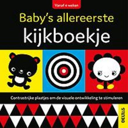 Baby's allereerste kijkboekje : contrastrijke plaatjes om de visuele ontwikkeling te stimuleren
