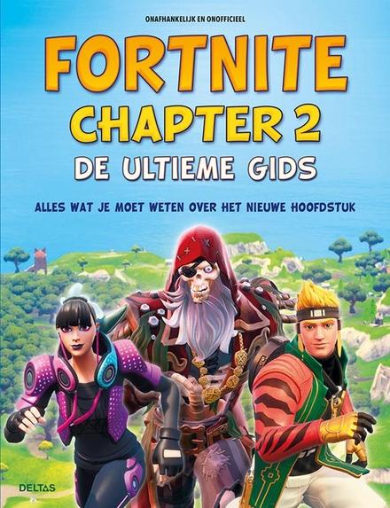 Fortnite chapter 2 : de ultieme gids