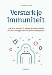 Versterk je immuniteit : praktische adviezen en doeltreffende middelen om je weerstand tegen virussen optimaal te v...