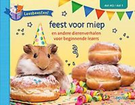 Feest voor Miep en andere dierenverhalen voor beginnende lezers