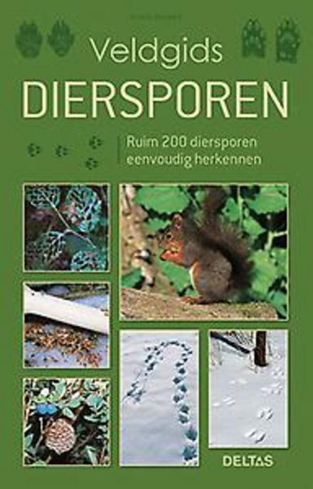 Diersporen : ruim 200 diersporen eenvoudig herkennen