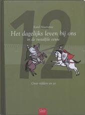 Het dagelijks leven bij ons in de twaalfde eeuw : over ridders en zo
