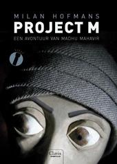 Project M. : een avontuur van Madhu Mahavir