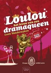 Loulou : het leven van een dramaqueen