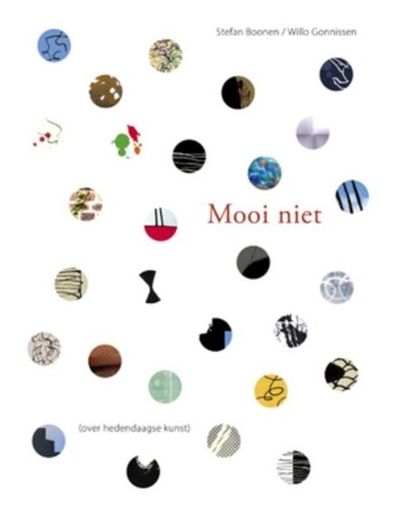 Mooi niet : over hedendaagse kunst