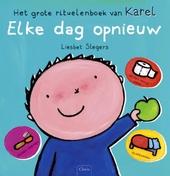 Elke dag opnieuw : het grote rituelenboek van Karel