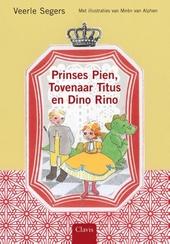 Prinses Pien, tovenaar Titus en dino Rino