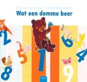 Wat een domme beer! : telboek op rijm