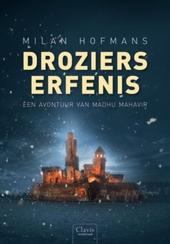 Droziers erfenis : een avontuur van Madhu Mahavir