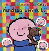 Vandaag ben ik blij : het grote emotieboek van Karel