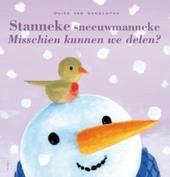 Stanneke sneeuwmanneke : misschien kunnen we delen