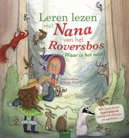 Waar is het nest? : leren lezen met Nana van het Roversbos