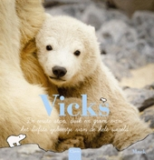 Vicks : de eerste stap, duik en grom van het liefste ijsbeertje van de hele wereld