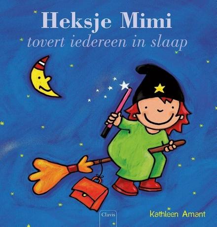 Heksje Mimi tovert iedereen in slaap