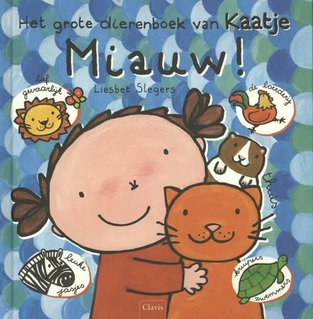 Miauw! : het grote dierenboek van Kaatje