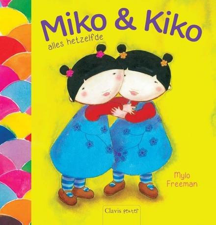 Miko & Kiko alles hetzelfde ; Miko & Kiko niet alles hetzelfde