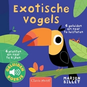 Exotische vogels : 6 prenten om naar te kijken, 6 geluiden om naar te luisteren