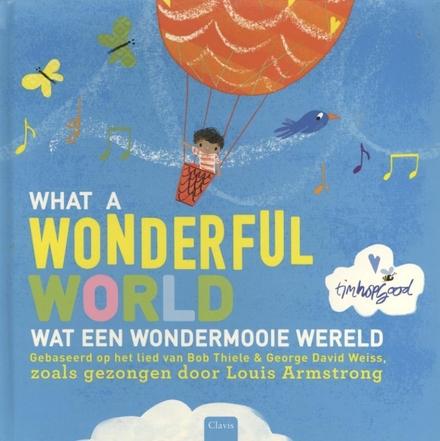 What a wonderful world : gebaseerd op het lied van Bob Thiele en George David Weiss, zoals gezongen door Louis Arms...