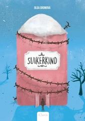 Suikerkind : het verhaal van een meisje uit de vorige eeuw