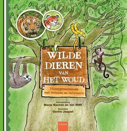 Wilde dieren van het woud : dierenprentenboek met verhalen en informatie
