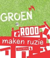 Groen en rood maken ruzie / tekst en illustraties Steve Antony