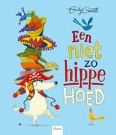 Een niet zo hippe hoed / [tekst en illustraties] Emily Gravett