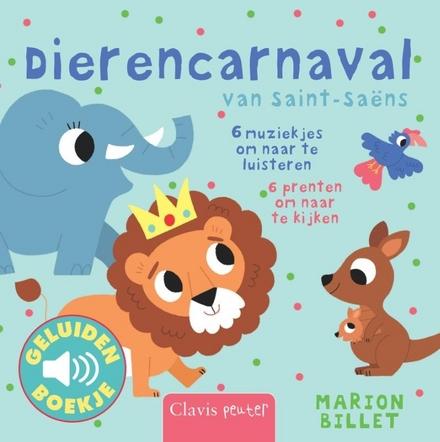 Dierencarnaval van Saint-Saëns : 6 muziekjes om naar te luisteren, 6 prenten om naar te kijken