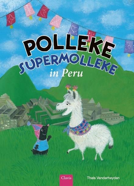 Polleke Supermolleke in Peru