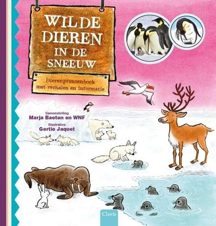 Wilde dieren in de sneeuw : dierenprentenboek met verhalen en informatie