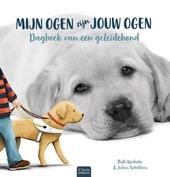 Mijn ogen zijn jouw ogen : dagboek van een geleidehond
