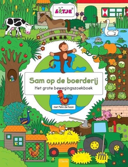 Sam op de boerderij : het grote bewegingszoekboek met Felix de haan