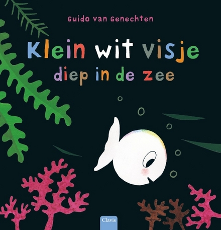 Klein wit visje diep in de zee / tekst en illustraties Guido Van Genechten