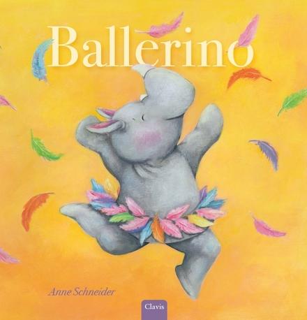 Ballerino / [tekst en illustraties] Anne Schneider - Je moet voor je dromen gaan en nooit opgeven.