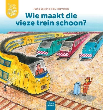 Wie maakt die vieze trein schoon?
