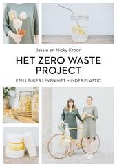 Het zero waste project : een leuker leven met minder plastic