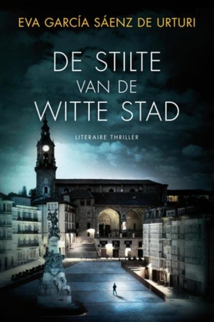 De stilte van de witte stad / Eva García Sáenz de Urturi