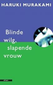 Blinde wilg, slapende vrouw : verhalen
