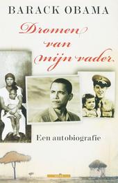 Dromen van mijn vader : een autobiografie