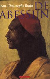 De Abessijn : relaas van de buitengewone reizen van Jean-Baptiste Poncet, gezant van de negus bij Zijne Majesteit L...