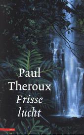 Frisse lucht : reisverhalen 1985-1999