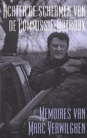 Achter de schermen van de commissie-Dutroux : memoires van Marc Verwilghen