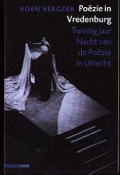 Poëzie in Vredenburg : twintig jaar Nacht van de Poëzie in Utrecht