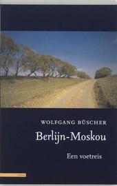 Berlijn-Moskou : een voetreis