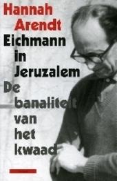 Eichmann in Jeruzalem : de banaliteit van het kwaad