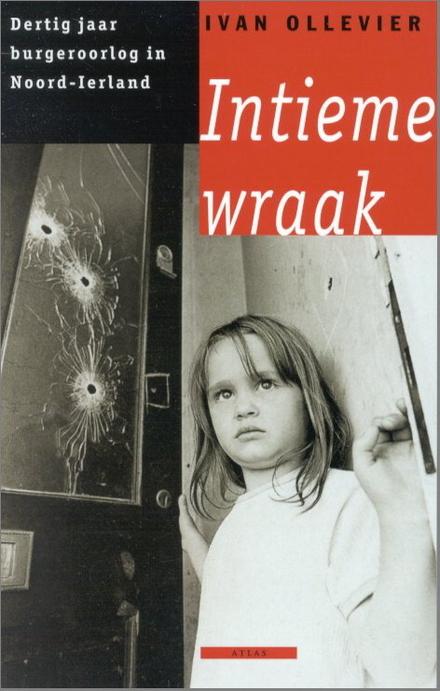 Intieme wraak : oorlog en vrede in Noord-Ierland
